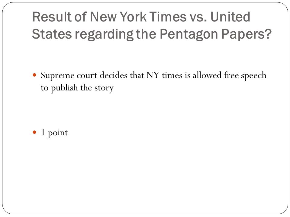 Result of New York Times vs. United States regarding the Pentagon Papers.