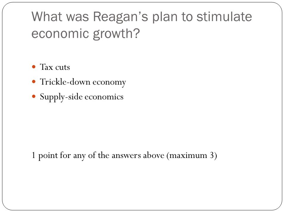 What was Reagan's plan to stimulate economic growth.