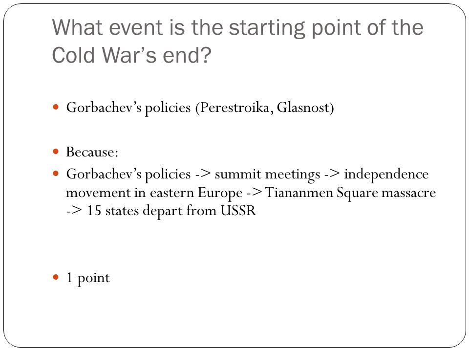 What event is the starting point of the Cold War's end.