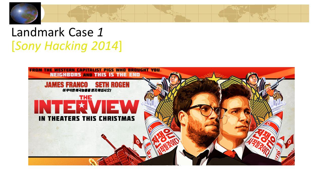 Landmark Case 1 [Sony Hacking 2014]