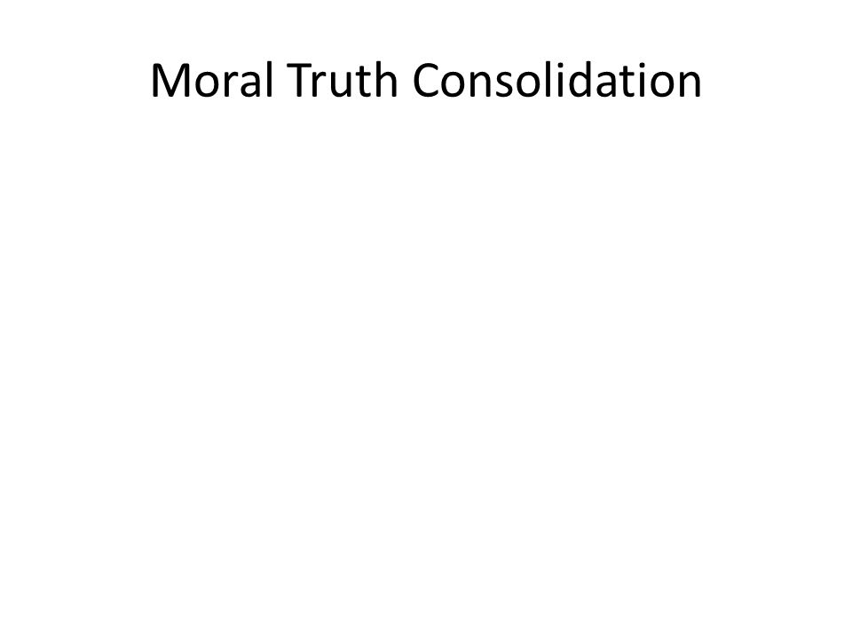 Moral Truth Consolidation