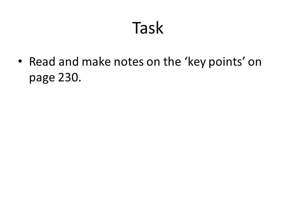 Task Read and make notes on the 'key points' on page 230.