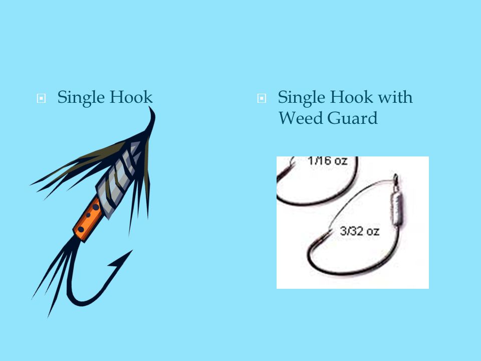  Single Hook  Single Hook with Weed Guard