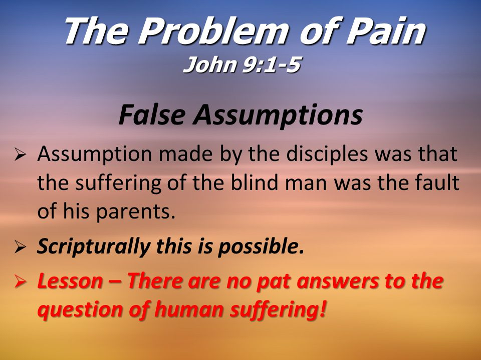 God's Purpose in Suffering   Some of our suffering is a result of poor choices on our part – natural consequences to our sin.