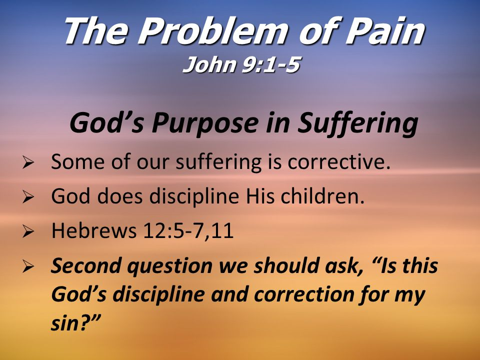Constructive Suffering   God sends the believer some sufferings that are constructive.