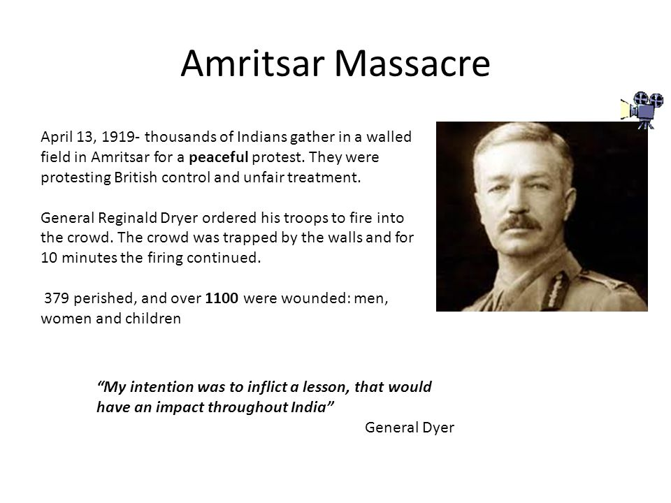 Amritsar Massacre April 13, 1919- thousands of Indians gather in a walled field in Amritsar for a peaceful protest. They were protesting British contr