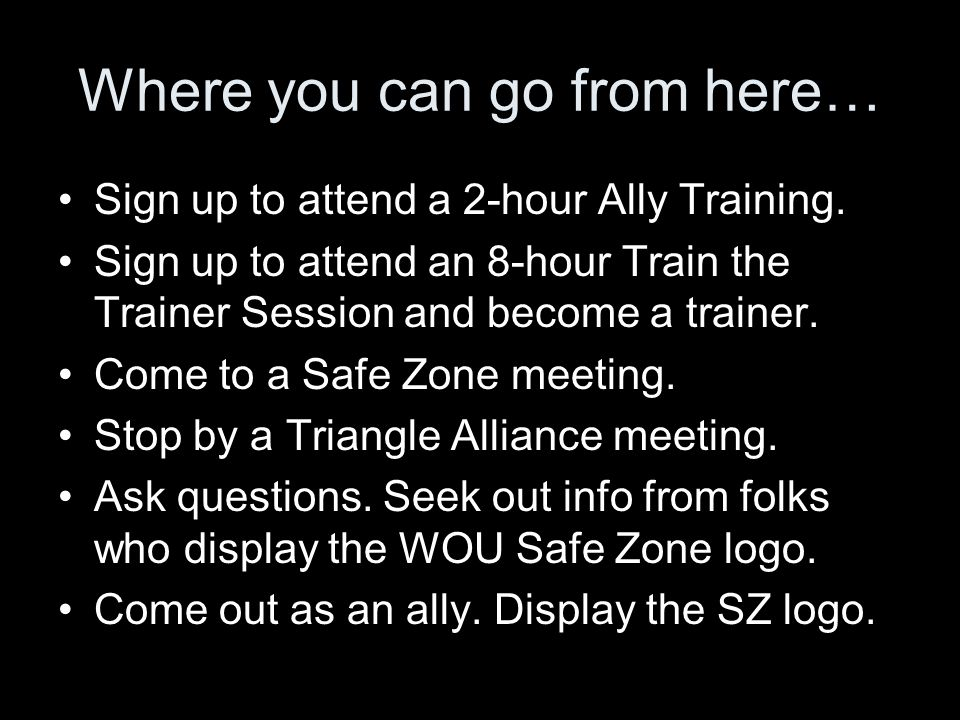 Where you can go from here… Sign up to attend a 2-hour Ally Training.