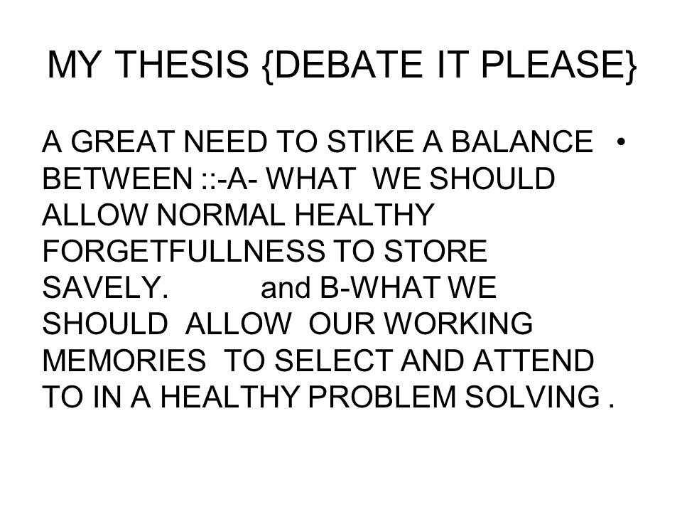 My thesis,cont,{DEBATE IT PLEASE} THE COGNITIVE SCHEMATA GUIDING THE WORLD {NOT ONLY THE MEDDLE EAST}' ARE DYSFUNCTIONAL.