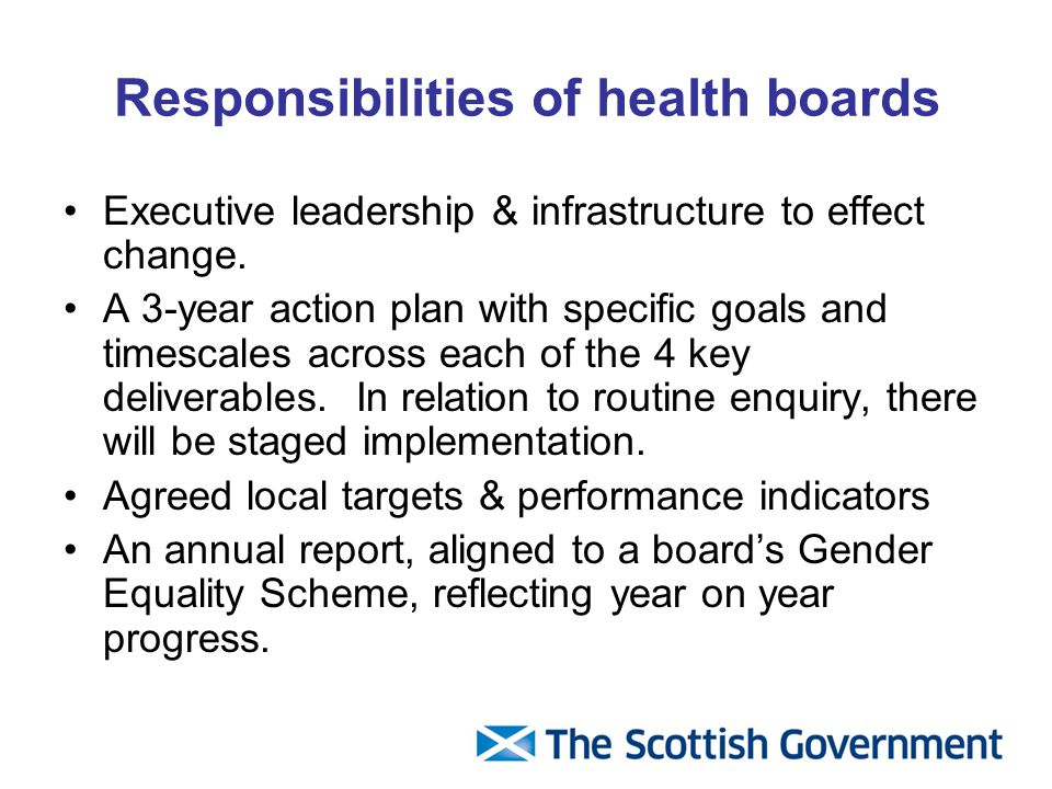 Responsibilities of health boards Executive leadership & infrastructure to effect change. A 3-year action plan with specific goals and timescales acro