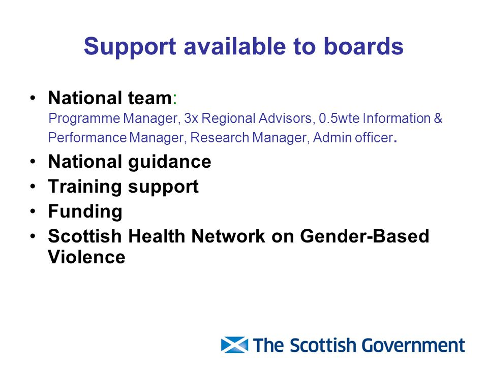 Support available to boards National team: Programme Manager, 3x Regional Advisors, 0.5wte Information & Performance Manager, Research Manager, Admin officer.