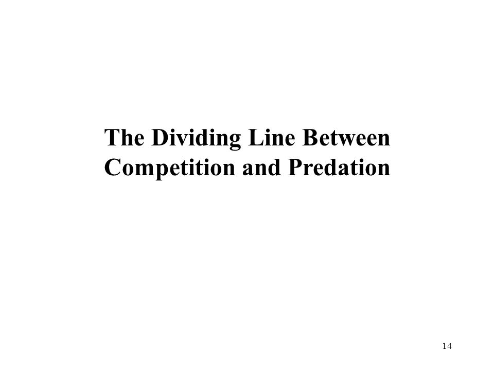 14 The Dividing Line Between Competition and Predation
