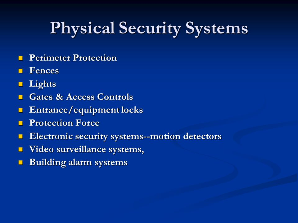 Physical Security Systems Perimeter Protection Perimeter Protection Fences Fences Lights Lights Gates & Access Controls Gates & Access Controls Entran