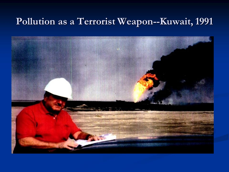Pollution as a Terrorist Weapon--Kuwait, 1991