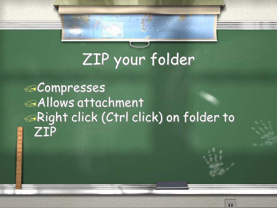 ZIP your folder / Compresses / Allows attachment / Right click (Ctrl click) on folder to ZIP / Compresses / Allows attachment / Right click (Ctrl clic