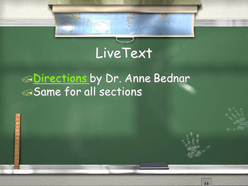 LiveText / Directions by Dr. Anne Bednar Directions / Same for all sections / Directions by Dr.