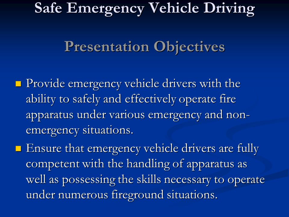 Vehicle Operations SOPs Emergency Response (Example) All Department vehicles and apparatus shall be operated with consideration for traffic conditions, weather, and type of thoroughfare or roadway, and all other existing conditions that may affect safe vehicle operations.