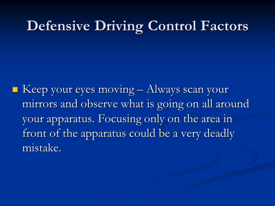 Defensive Driving Control Factors Get the big picture / Stay back and see it all – Our traffic congestion gets worse almost every day.