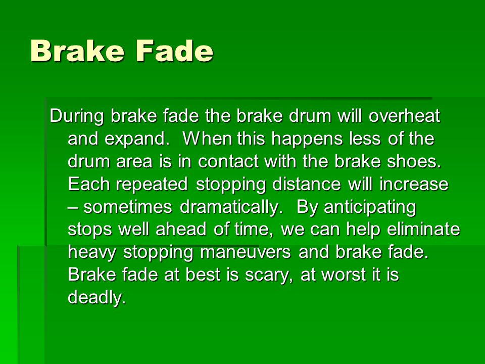 Brake Fade AAAAll our apparatus older than 1997 have disc brakes.