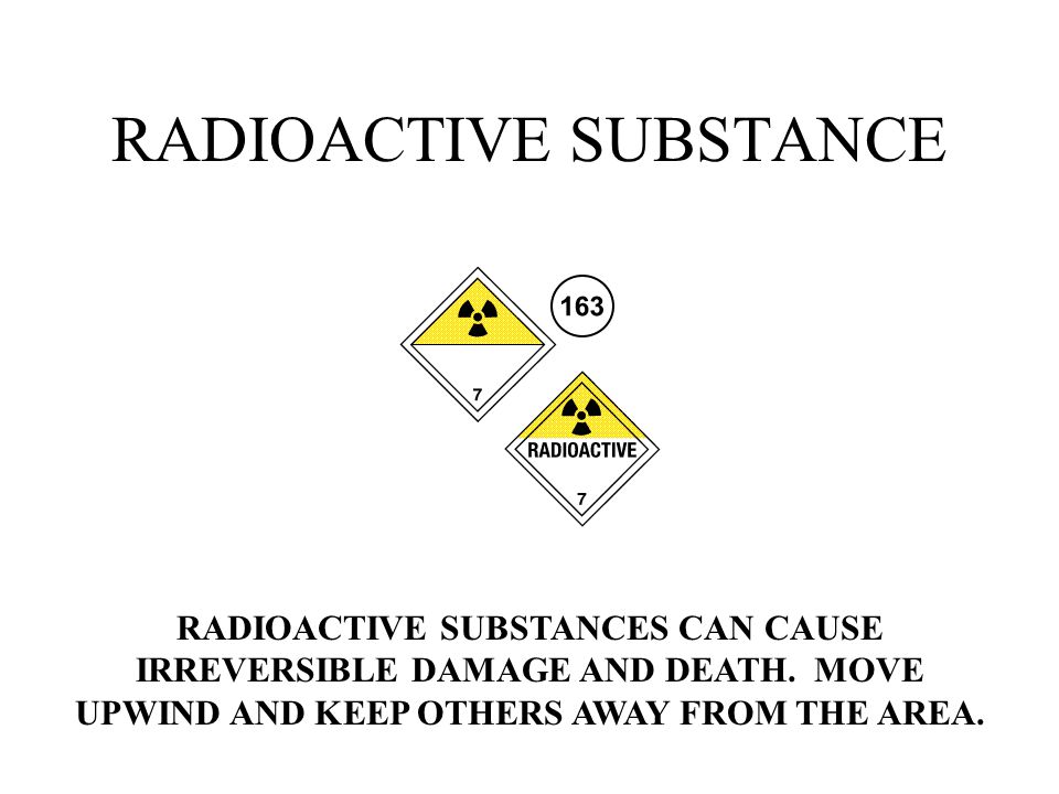 RADIOACTIVE SUBSTANCE RADIOACTIVE SUBSTANCES CAN CAUSE IRREVERSIBLE DAMAGE AND DEATH.