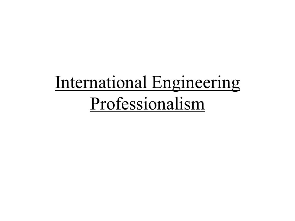 International Engineering Professionalism