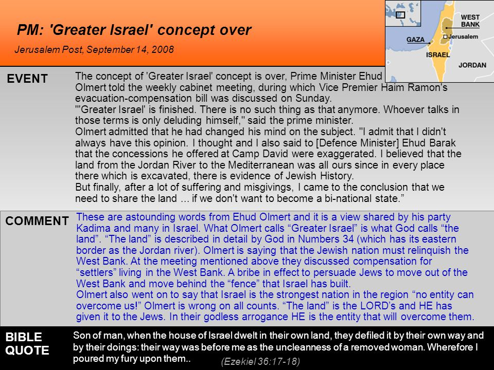 PM: Greater Israel concept over These are astounding words from Ehud Olmert and it is a view shared by his party Kadima and many in Israel.