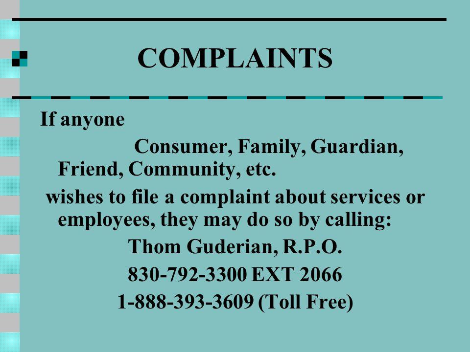 If anyone Consumer, Family, Guardian, Friend, Community, etc.