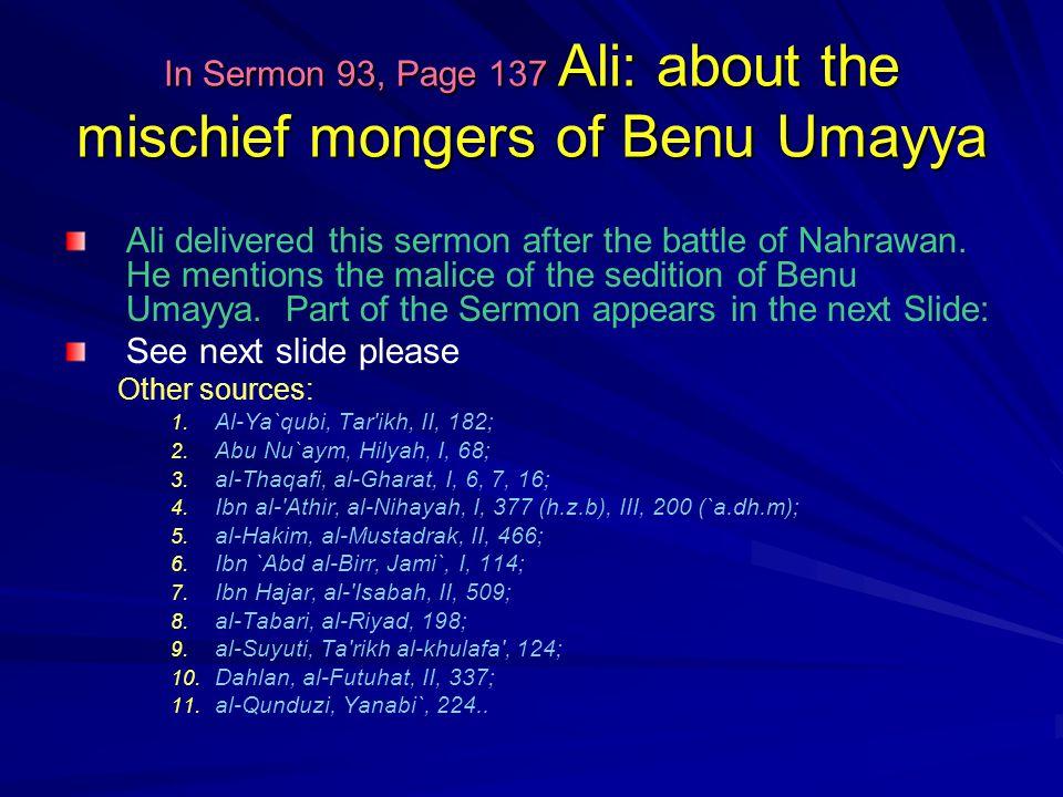 In Sermon 93, Ali: about the mischief mongers of Benu Umayya Lo.