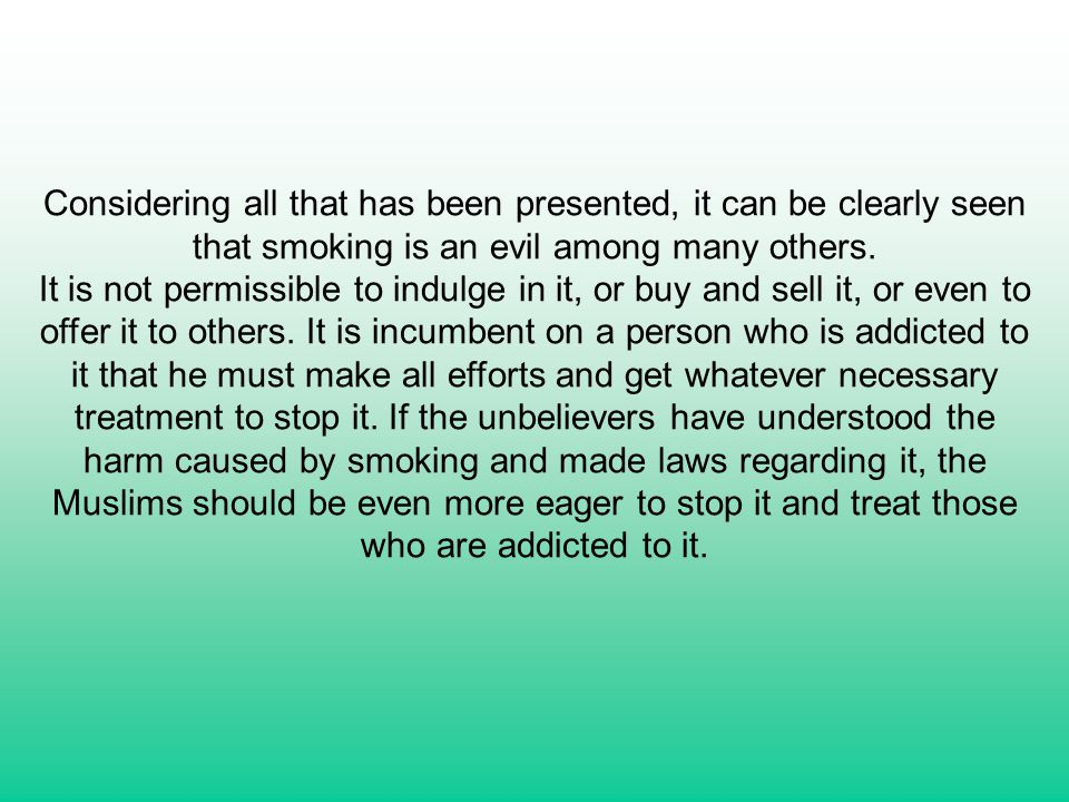 Considering all that has been presented, it can be clearly seen that smoking is an evil among many others.