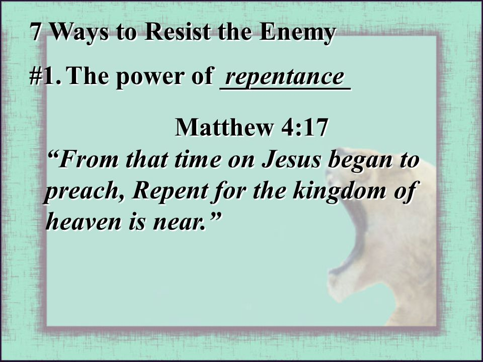 """#1. The power of __________ repentance Matthew 4:17 """"From that time on Jesus began to preach, Repent for the kingdom of heaven is near."""" Matthew 4:17"""