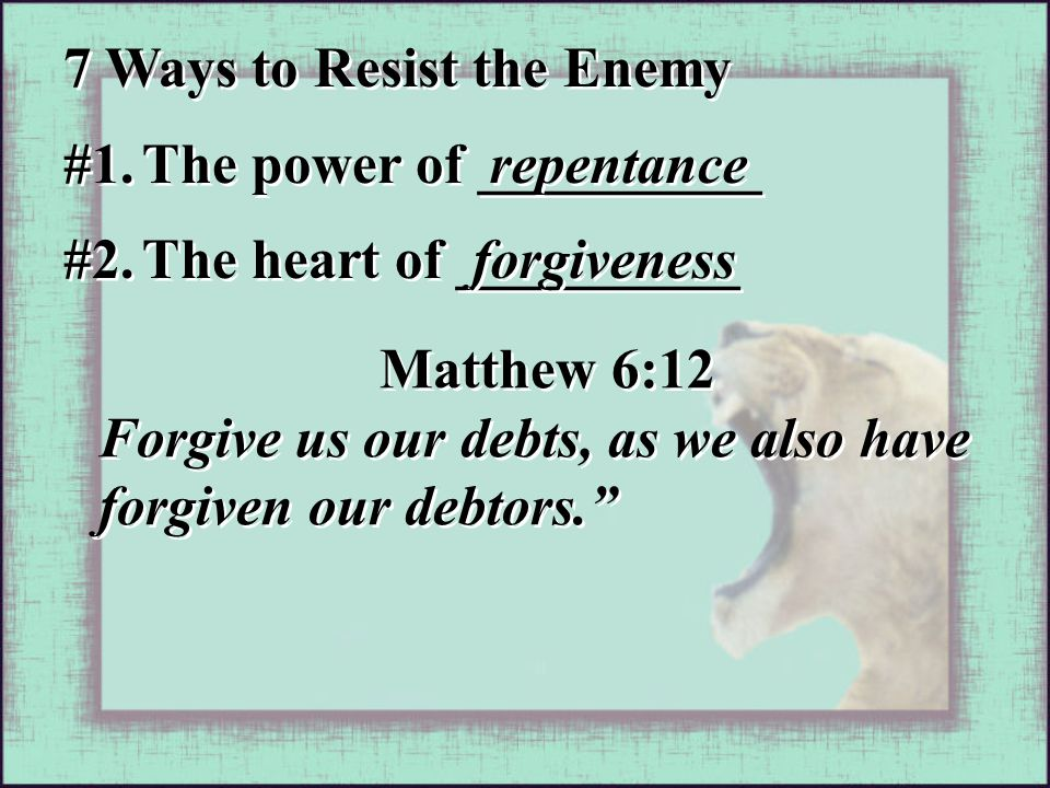 """Matthew 6:12 Forgive us our debts, as we also have forgiven our debtors."""" Matthew 6:12 Forgive us our debts, as we also have forgiven our debtors."""" #2"""
