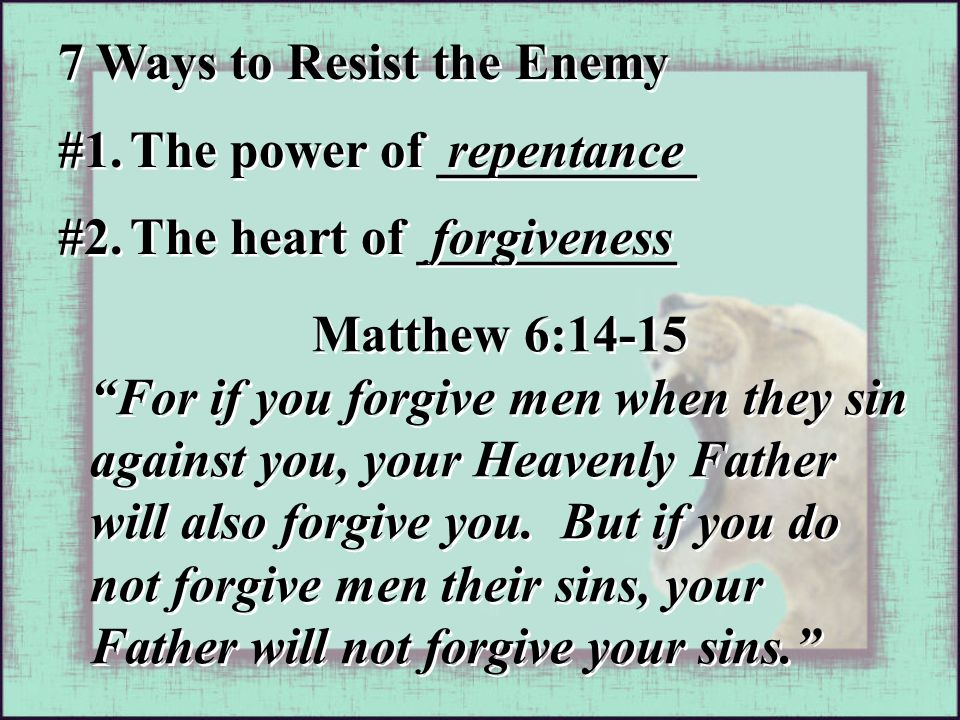 """#1. The power of __________ repentance Matthew 6:14-15 """"For if you forgive men when they sin against you, your Heavenly Father will also forgive you."""