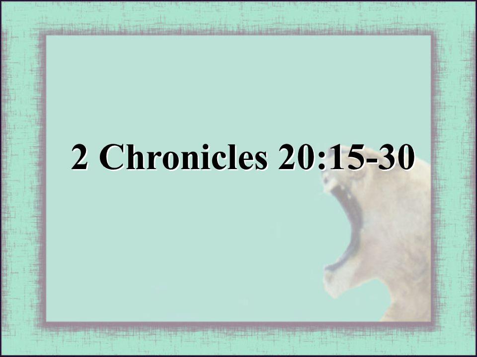 2 Chronicles 20:15-30
