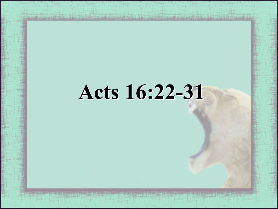 Acts 16:22-31