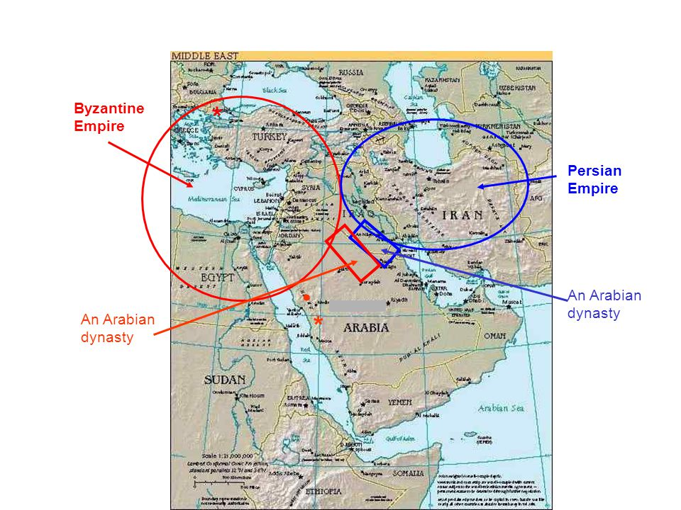 Byzantine Empire * Persian Empire An Arabian dynasty An Arabian dynasty *