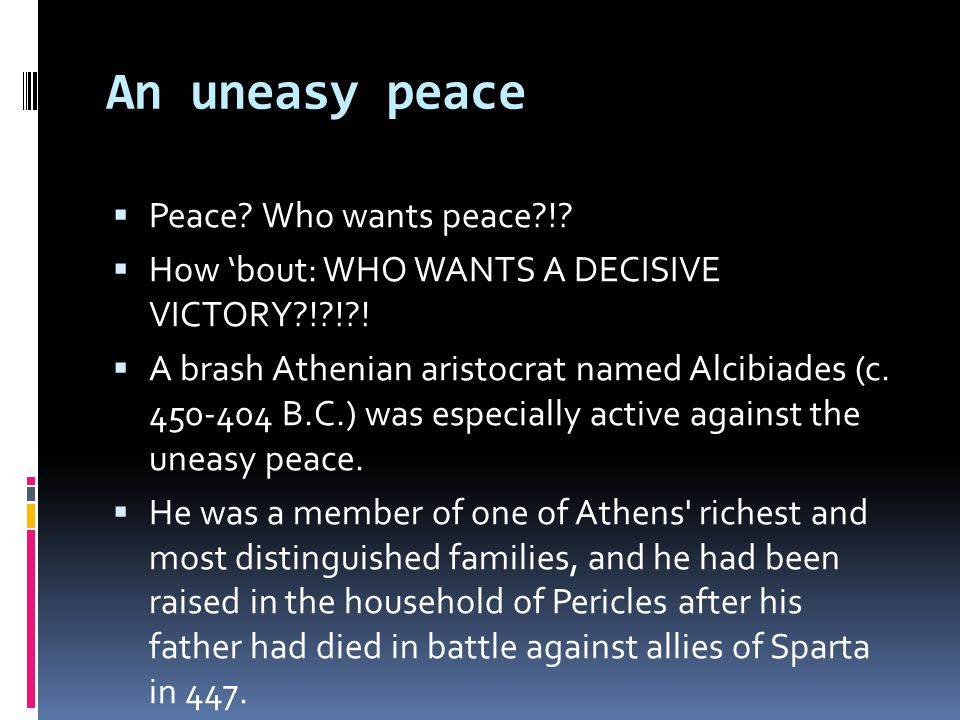 An uneasy peace  Peace.Who wants peace?!.  How 'bout: WHO WANTS A DECISIVE VICTORY?!?!?.