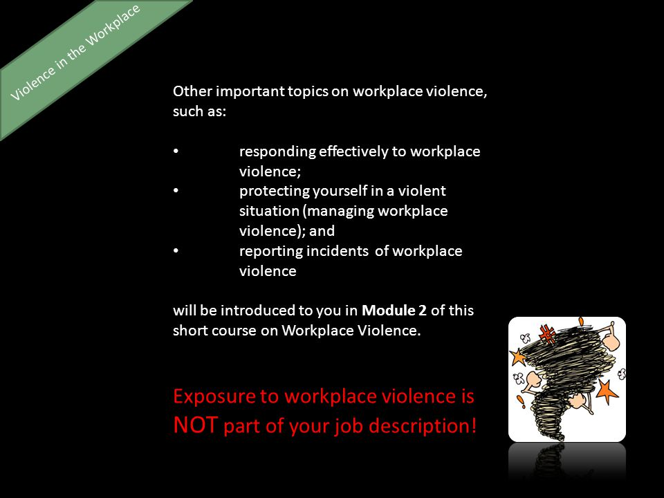 Exposure to workplace violence is NOT part of your job description.