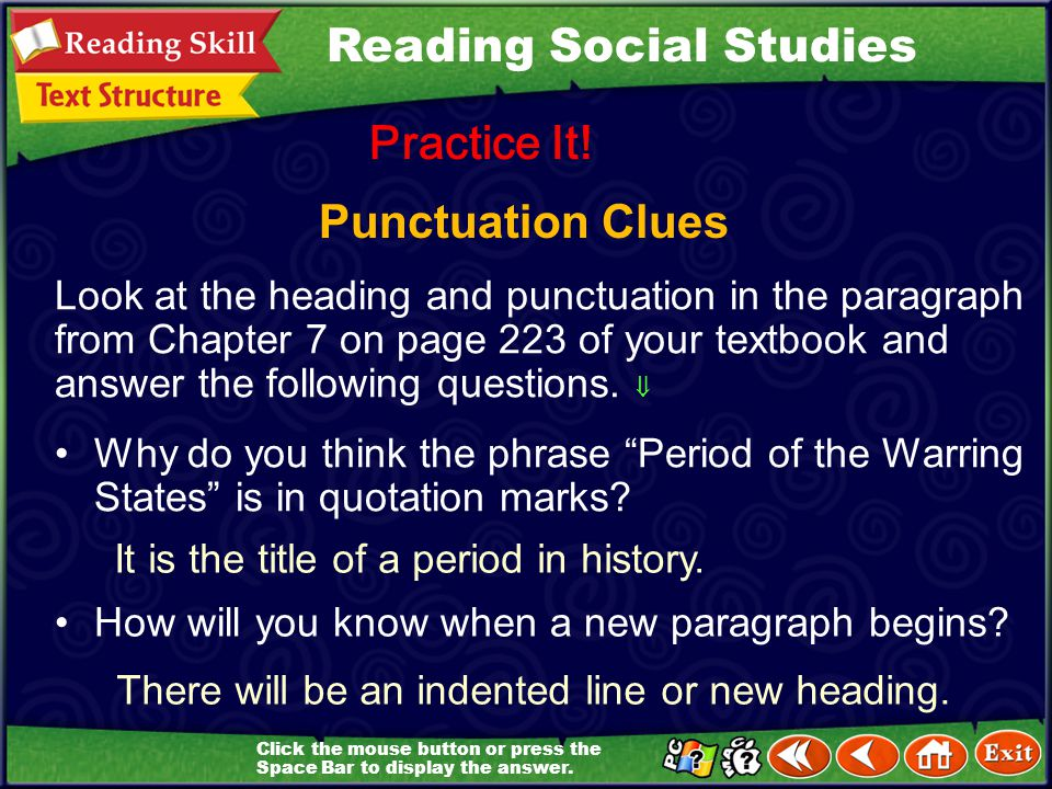 Punctuation Clues Practice It! Look at the heading and punctuation in the paragraph from Chapter 7 on page 223 of your textbook and answer the followi
