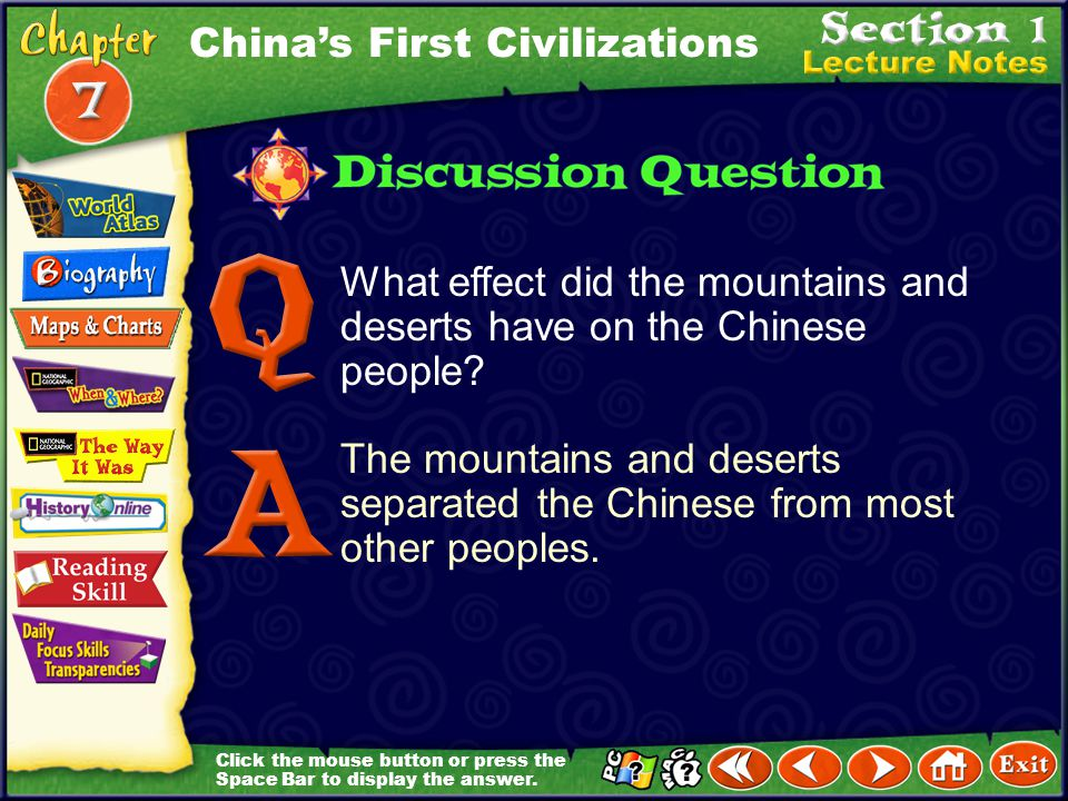 Click the mouse button or press the Space Bar to display the information. China's Geography (cont.) The Middle Kingdom was created after the Chinese p