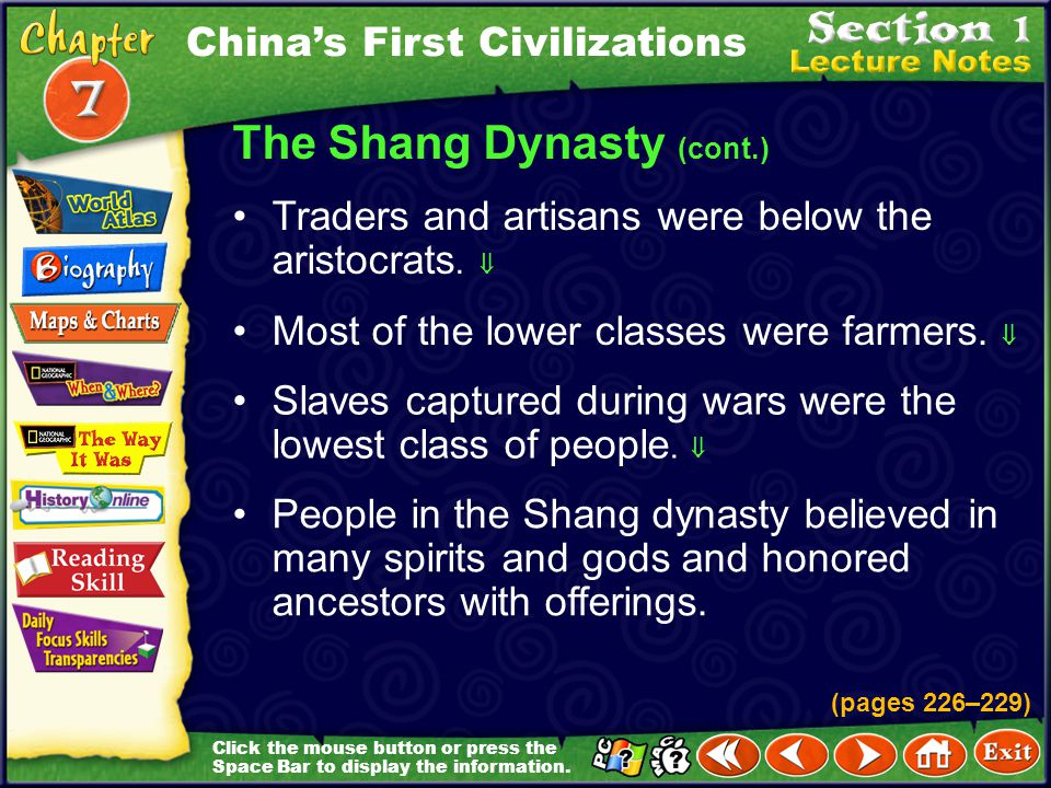 Click the mouse button or press the Space Bar to display the information. The Shang Dynasty (cont.) People of the Shang dynasty were divided into grou