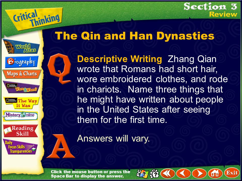 Click the mouse button or press the Space Bar to display the answer. Analyze Why did the Qin dynasty fall? Because Qin Shihuangdi was such a ruthless