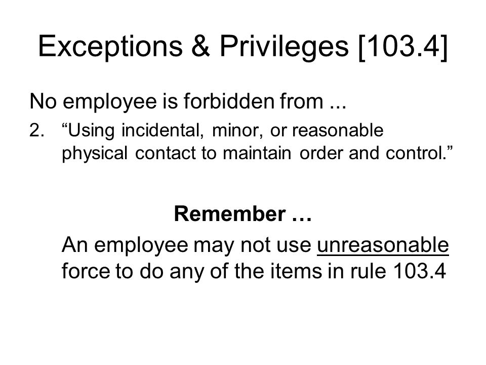 Exceptions & Privileges [103.4] No employee is forbidden from...