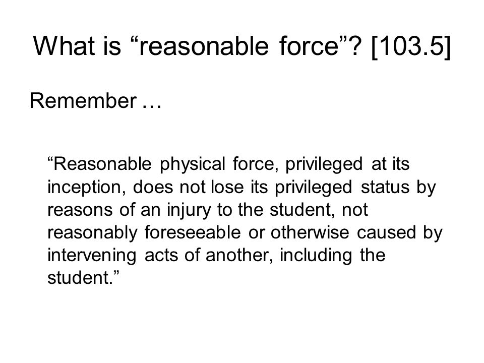 What is reasonable force .