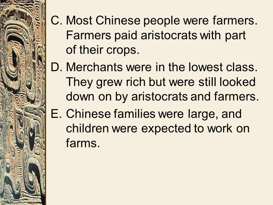 C.Most Chinese people were farmers. Farmers paid aristocrats with part of their crops.