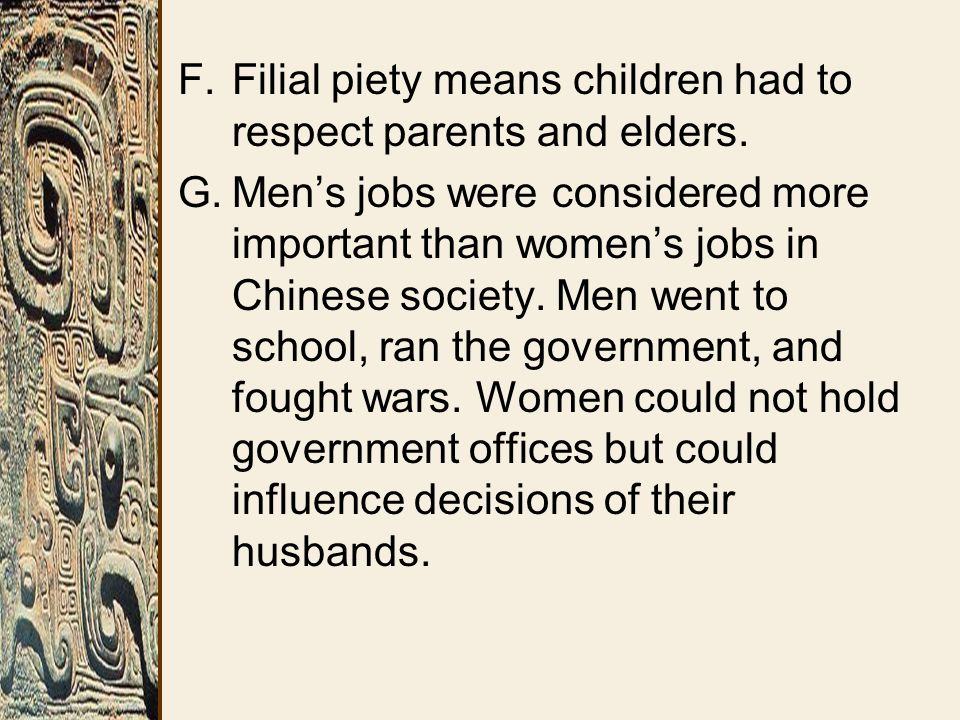 F.Filial piety means children had to respect parents and elders.