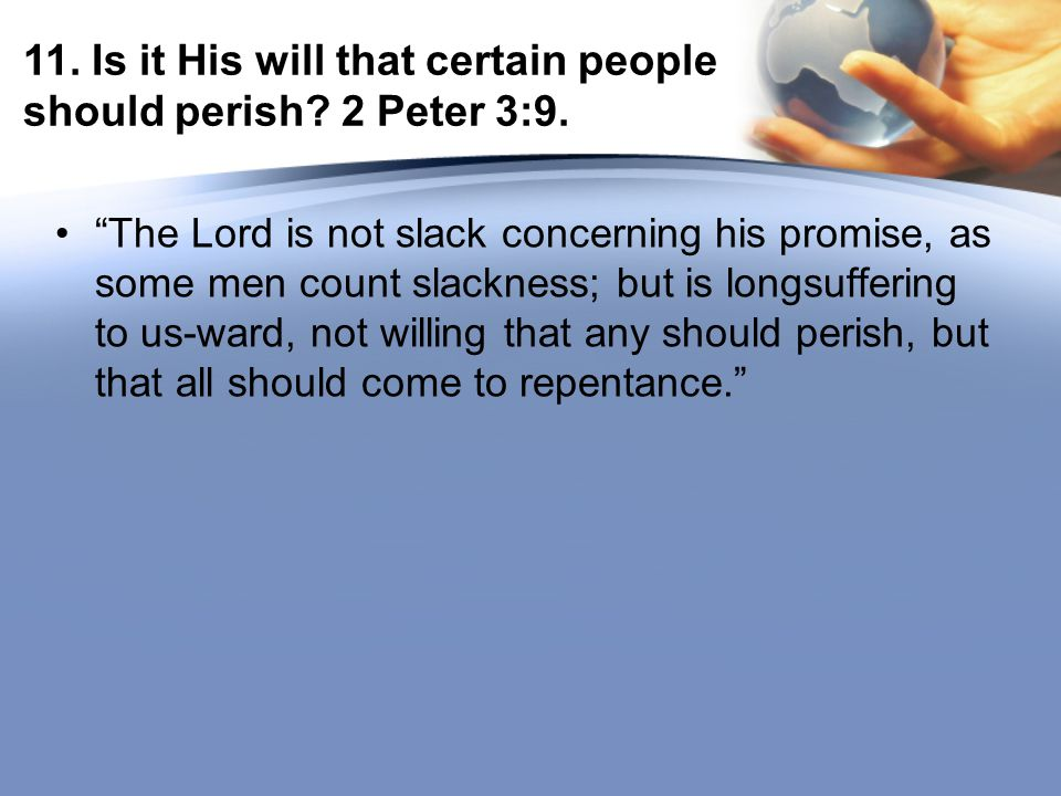 11. Is it His will that certain people should perish.