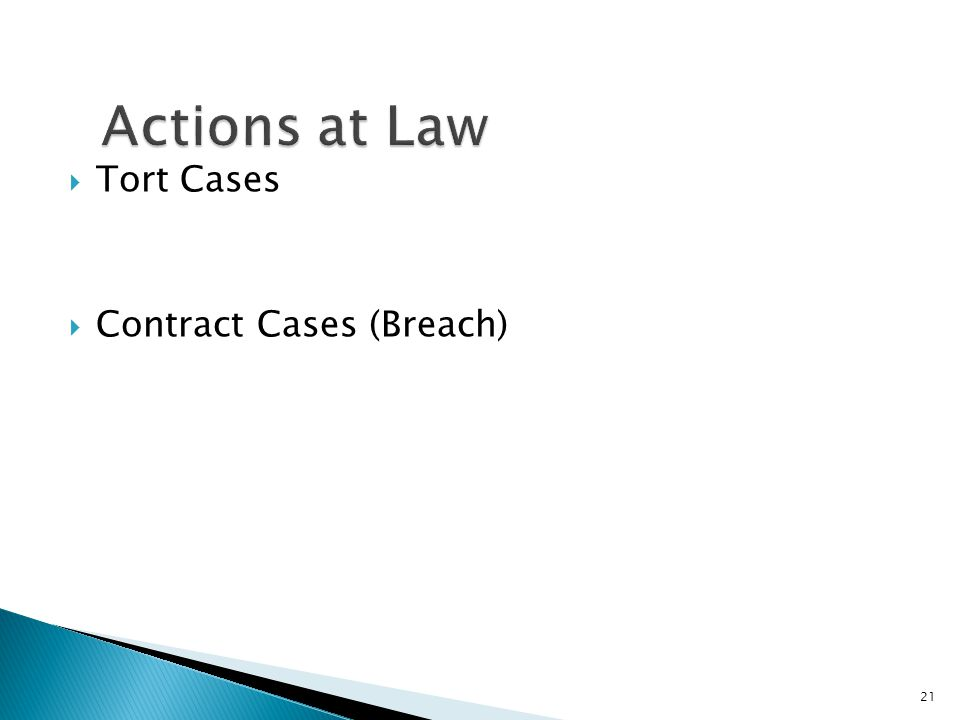  Tort Cases  Contract Cases (Breach) 21