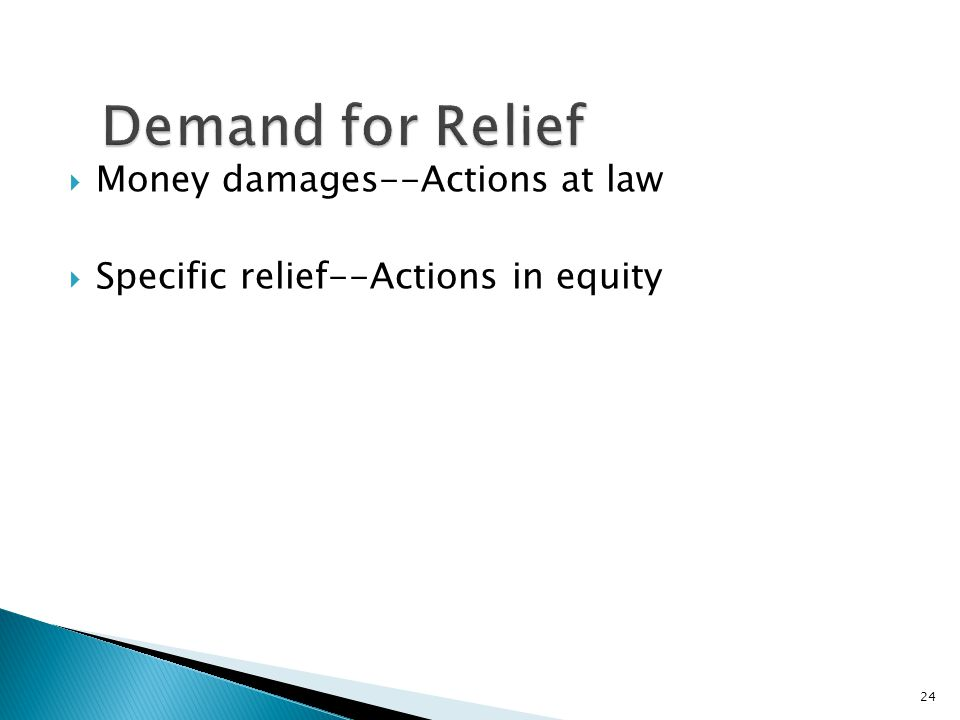  Money damages--Actions at law  Specific relief--Actions in equity 24