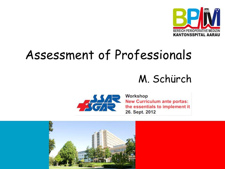 Assessment of Professionals M. Schürch