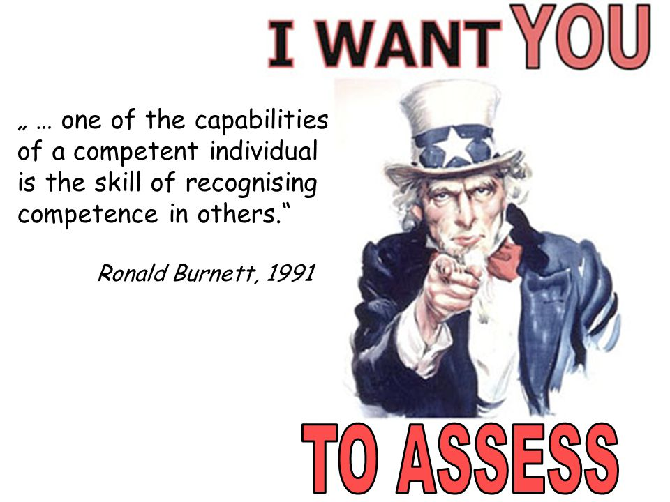 """ … one of the capabilities of a competent individual is the skill of recognising competence in others."" Ronald Burnett, 1991"