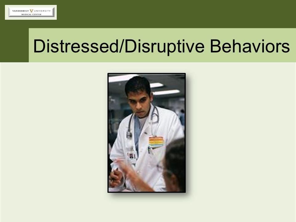 Distressed/Disruptive Behaviors